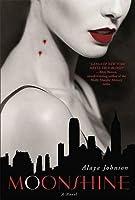Moonshine: A Novel