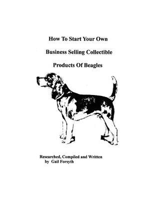 How to Start Your Own Business Selling Collectible Products of Beagles