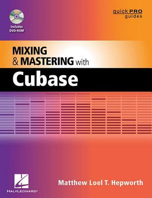 Mixing and Mastering with Cubase 6 (Quick Pro Guides)