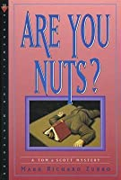 Are You Nuts?: A Tom & Scott Mystery