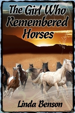 The Girl Who Remembered Horses by Linda  Benson