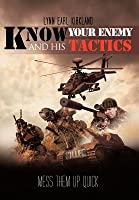 Know Your Enemy and His Tactics: Mess Them Up Quick