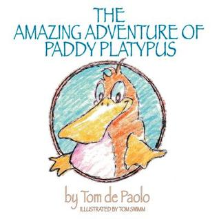 The Amazing Adventure of Paddy Platypus by Tom De Paolo