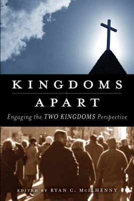 Kingdoms Apart: Engaging the Two Kingdoms Perspective