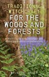 Traditional Witchcraft for the Woods and Forests (Traditional Witchcraft)