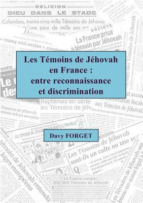Les Témoins de Jéhovah en France : entre reconnaissance et discrimination