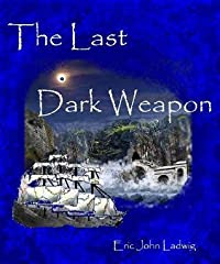The Last Dark Weapon