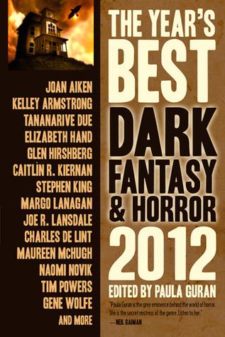 The Year's Best Dark Fantasy & Horror 2012