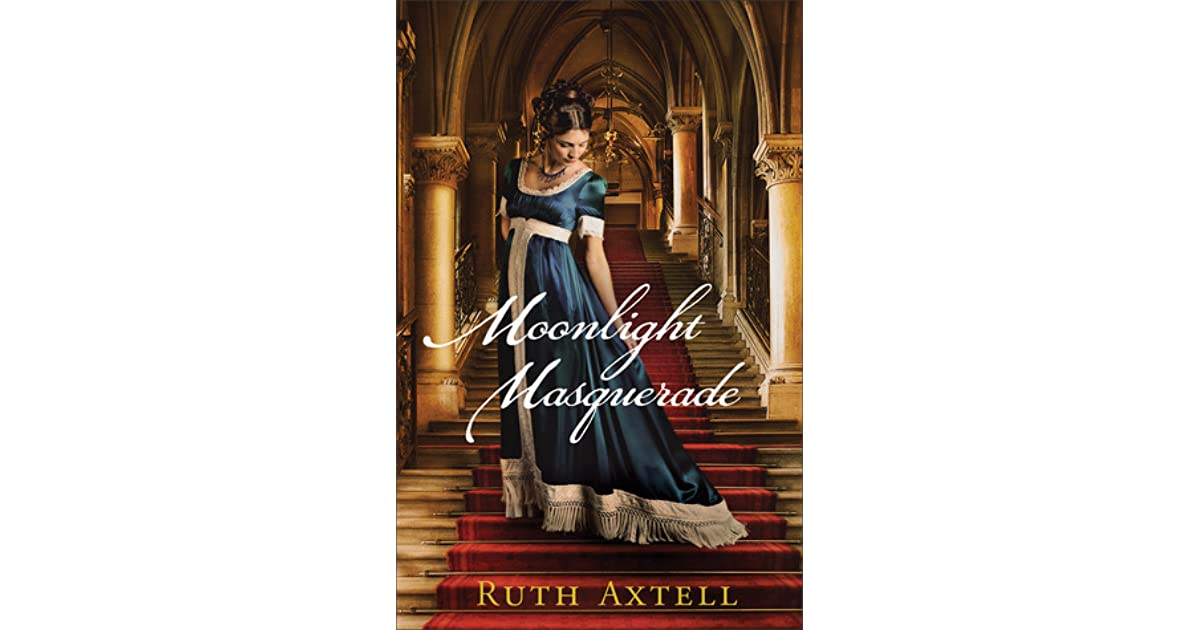 Moonlight Masquerade - A Regency Novel by Ruth Axtell
