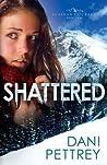 Shattered (Alaskan Courage, #2)