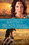 Love in a Broken Vessel by Mesu Andrews