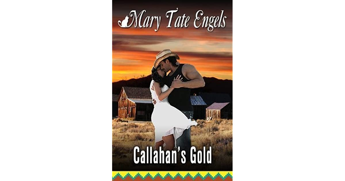 Callahans Gold Southwest Desert Series By Mary Tate Engels