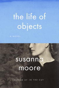 "Book cover of ""The Life of Objects"" by Susanna Moore"