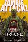 Rise of the Horde (Zombie Attack #1)