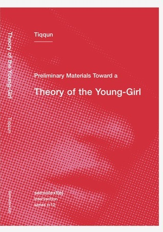 Preliminary Materials for a Theory of the Young-Girl (Tiqqun, 2012)