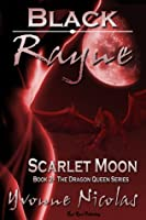 Black Rayne Scarlet Moon (The Dragon Queen, #2)