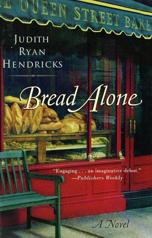 Ebook Bread Alone Bread Alone 1 By Judi Hendricks