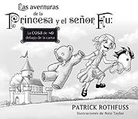 La cosa de debajo de la cama (Las aventuras de la Princesa y el señor Fu, #1)