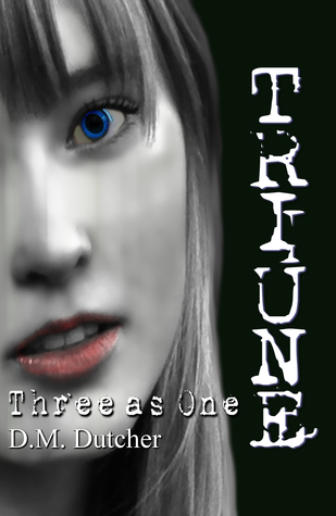 Triune: Three as One (Triune, #1)