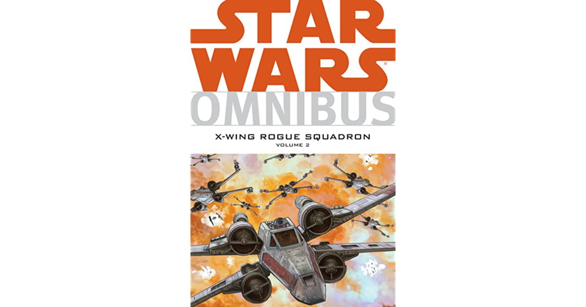 Star Wars Omnibus: X-Wing Rogue Squadron, Vol  2 by Michael