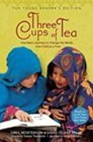 Three Cups Of Tea Young Readers Edition: One Man's Mission To Promote Peace... One Child At A Time
