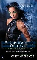 Blackhearted Betrayal (Shades of Fury, #3)