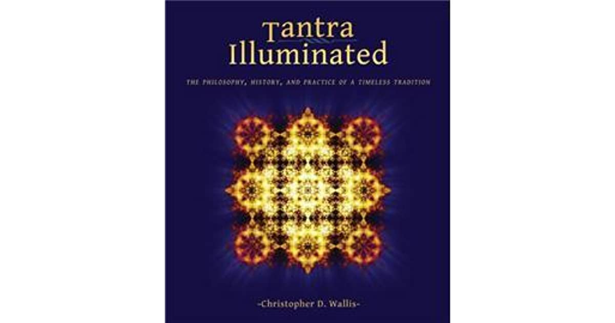 Tantra Illuminated by Christopher D  Wallis