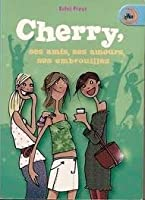 Cherry, ses amis, ses amours, ses embrouilles