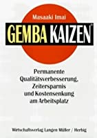 Gemba Kaizen. A Commonsense Low-Cost Approach to Management