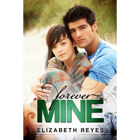 Forever Mine (The Moreno Brothers, #1) by Elizabeth Reyes