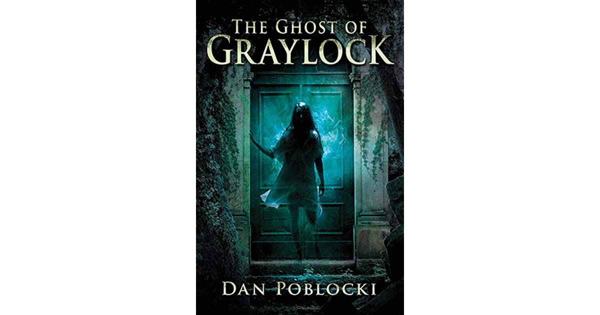 Download The Ghost Of Graylock By Dan Poblocki