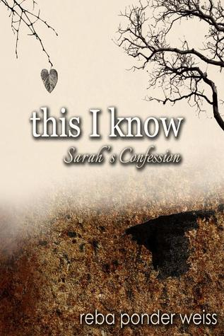 this i know: Sarah's Confession