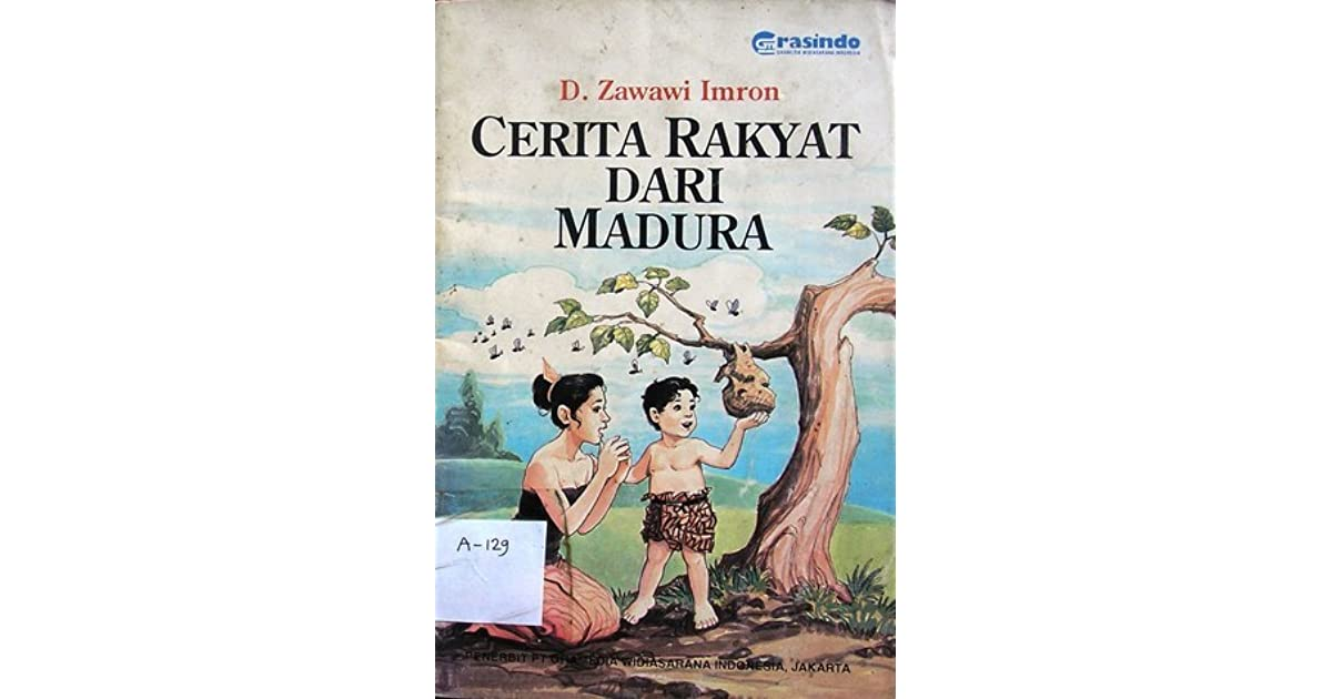 Cerita Rakyat Dari Madura By D Zawawi Imron