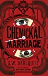 The Chemickal Marriage (The Glass Books #3)