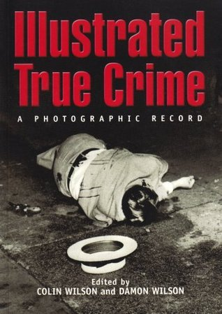 Illustrated True Crime: A Photographic Record