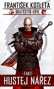Fakt hustej nářez (Bratrstvo krve, #2)