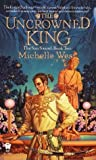 The Uncrowned King (The Sun Sword, #2)
