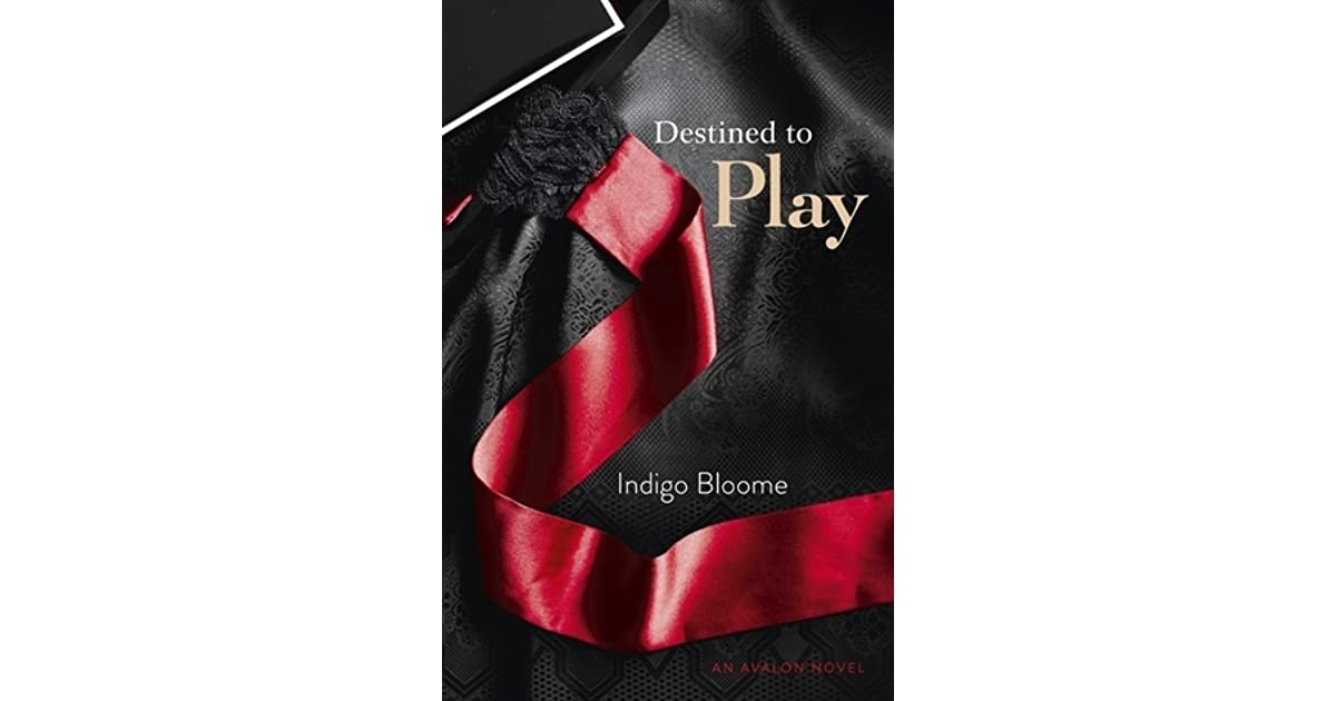Destined To Play Avalon Trilogy 1 By Indigo Bloome