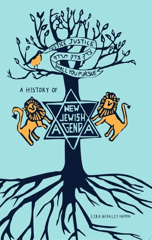 Justice, Justice Shall You Pursue: A History of New Jewish Agenda