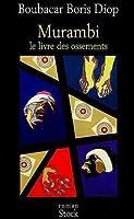 Murambi: Le Livre Des Ossements:  Roman