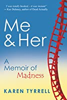 Me and Her: A Memoir of Madness