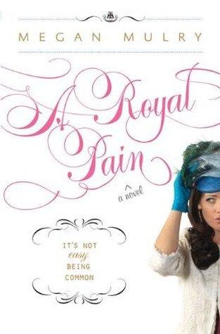 A Royal Pain (Unruly Royals, #1)