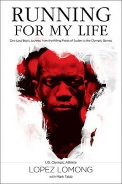 Running for My Life- One Lost Boy's Journey from the Killing Fields of Sudan to the Olympic Games