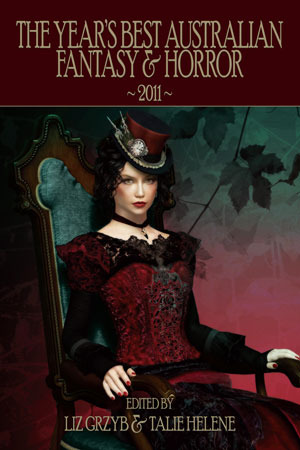 The Year's Best Australian Fantasy and Horror 2011