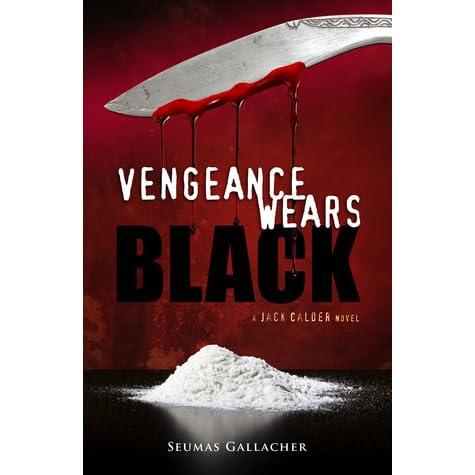 VENGEANCE WEARS BLACK (Jack Calder Crime Series #2)