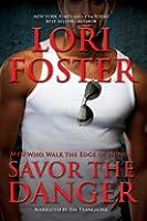 Savor the Danger (Men Who Walk the Edge of Honor, #3)