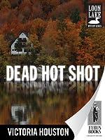 Dead Hot Shot (A Loon Lake Mystery, #9)