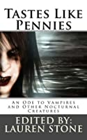 Tastes Like Pennies: An Ode to Vampires and Other Nocturnal Creatures