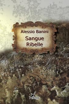 Sangue ribelle by Alessio Banini