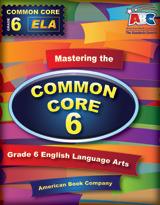 Mastering the Common Core Grade 6 English Language Arts